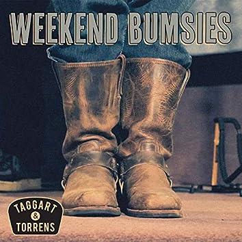 Weekend Bumsies