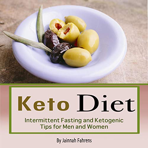 Keto Diet: Intermittent Fasting and Ketogenic Tips for Men and Women cover art