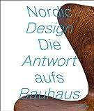 NORDIC DESIGN: The Response to the Bauhaus / Die Antwort aufs Bauhaus - Tobias Hoffmann