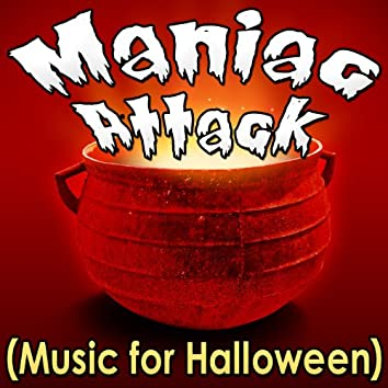 Maniac Attack (Music for Halloween)