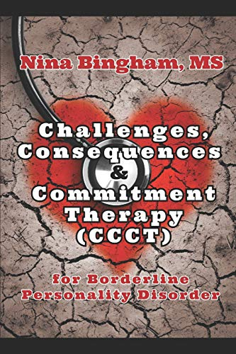 Book: Challenges, Consequences & Commitment Therapy (CCCT) - for Borderline Personality Disorder by Nina Bingham
