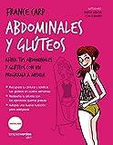 Abdominales y glúteos. Afina tus abdominales y glúteos con un programa a medida (Terapias Slim)