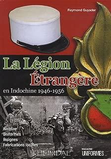La Légion Étrangère en Indochine 1946-1956 (French Edition)