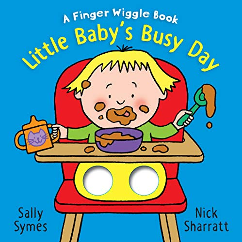 Little Baby's Busy Day: A Finger Wiggle Book (Finger Wiggle Books)
