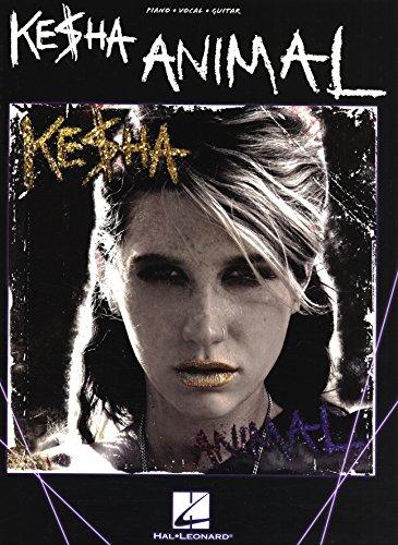 Ke$ha - Animal Songbook (PIANO, VOIX, GU) (English Edition)