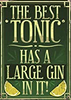 Best Tonic Has A Large Gin 金属板ブリキ看板警告サイン注意サイン表示パネル情報サイン金属安全サイン