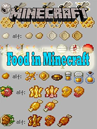 Minecraft Building guide: The Complete Guide to Food in Minecraft (English Edition)