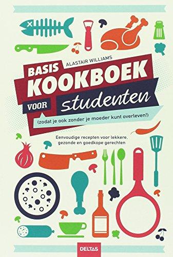 Basiskookboek voor studenten: zodat je ook zonder je moeder kunt overleven!