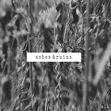 Ashes and Ruins