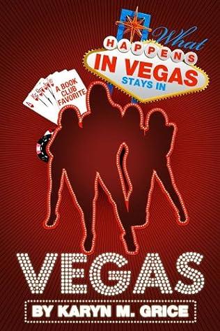 What Happens In Vegas Stays In Vegas By Karyn Grice