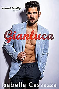 Gianluca (Marini Family Romance Book 1) by [Isabella Cassazza]