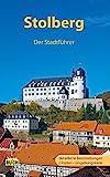Stolberg: Der Stadtführer (Stadt- und Reiseführer)