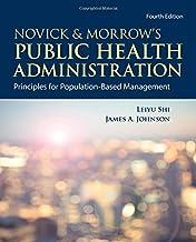 Novick & Morrow's Public Health Administration: Principles for Population-Based Management: Principles for Population-Base...