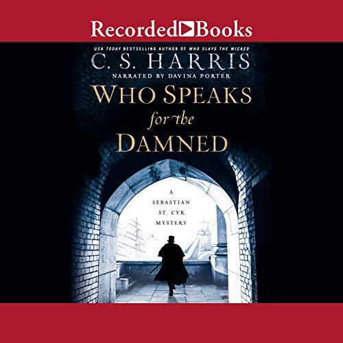 C.S. Harris Who Speaks for the Damned (Sebastian St. Cyr Mysteries, #15)