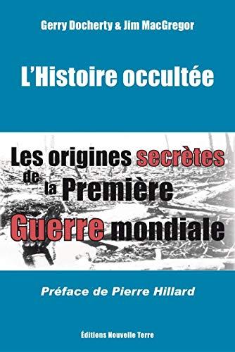 Histoire occultée (L´) : les origines secrètes de la...