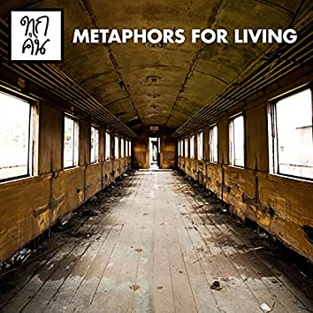 Metaphors for Living