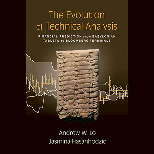 The Evolution of Technical Analysis: Financial Prediction from Babylonian Tablets to Bloomberg Terminals audiobook cover art