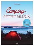 Camping-Glück: 80 außergewöhnliche Plätze in Deutschland