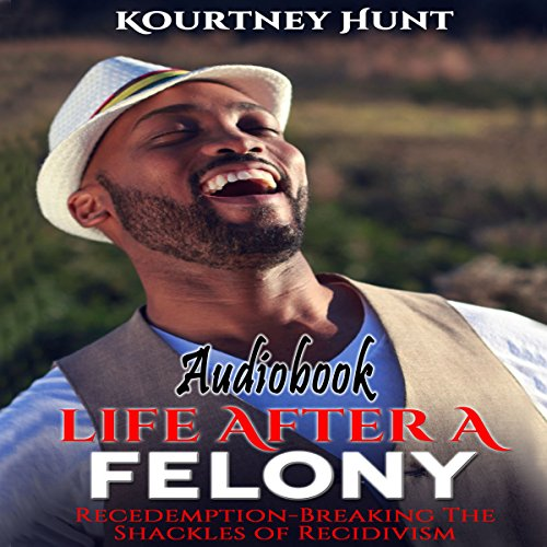 Life After a Felony: Recedemption audiobook cover art