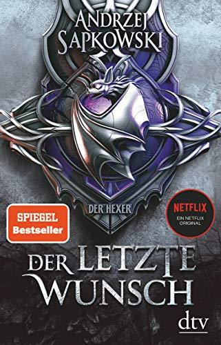 Der letzte Wunsch: Vorgeschichte 1 zur Hexer-Saga (Die Vorgeschichte zur Hexer-Saga, Band 1)