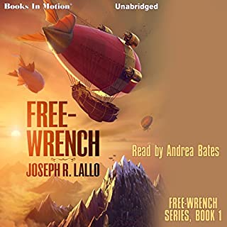 Free-Wrench     Free-Wrench series, book 1              By:                                                                                                                                 Joseph R. Lallo                               Narrated by:                                                                                                                                 Andrea Bates                      Length: 6 hrs and 38 mins     5 ratings     Overall 4.6
