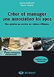 Créer et manager une association loi 1901 : Une gestion au service de valeurs éthiques (Petites entreprises & entrepreneuriat)