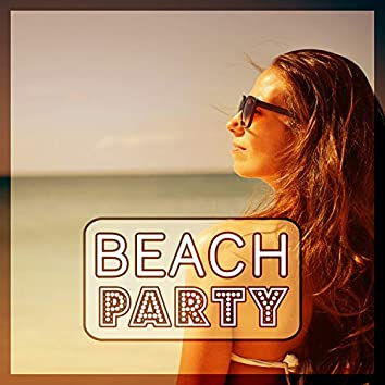 Beach Party – Sunrise, Lounge Summer, Freetown, Serenity Chill, Ride the Sun, Cocktail Bar