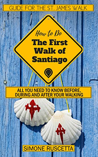 (How to do) The First Walk of Santiago de Compostela: Guide for the St. James Walk (English Edition)