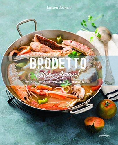 Brodetto mon amour! Zuppe di pesce tradizionali e innovative