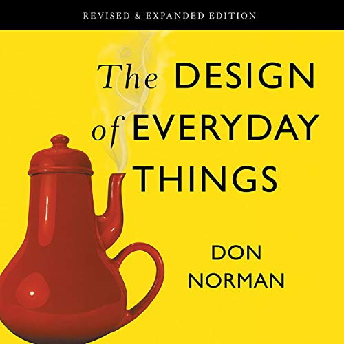 The Design of Everyday Things     Revised and Expanded Edition              Written by:                                                                                                                                 Don Norman                               Narrated by:                                                                                                                                 Neil Hellegers                      Length: 10 hrs and 39 mins     12 ratings     Overall 4.8