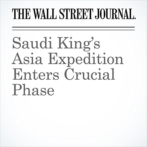 Saudi King's Asia Expedition Enters Crucial Phase copertina