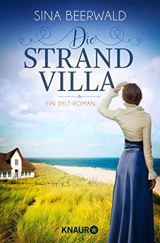 Die Strandvilla: Ein Sylt-Roman (Die Sylt-Saga, Band 1)