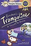 Finn + Remy Present: Einstein's Trampoline (Imagine Science Series): El Trampolin de Einstein, Bilingual Reader in English/Spanish