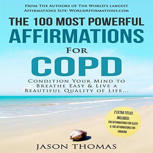 The 100 Most Powerful Affirmations for COPD audiobook cover art