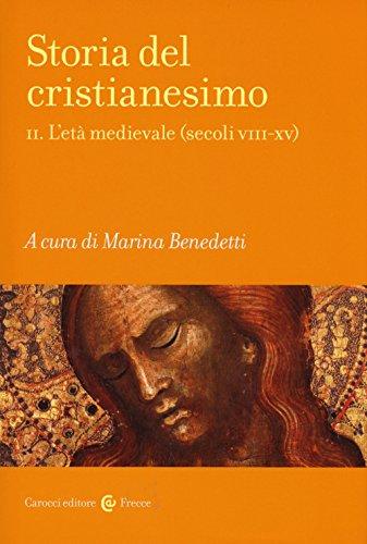 Storia del cristianesimo. L'età medievale (secoli VIII-XV) (Vol. 2)