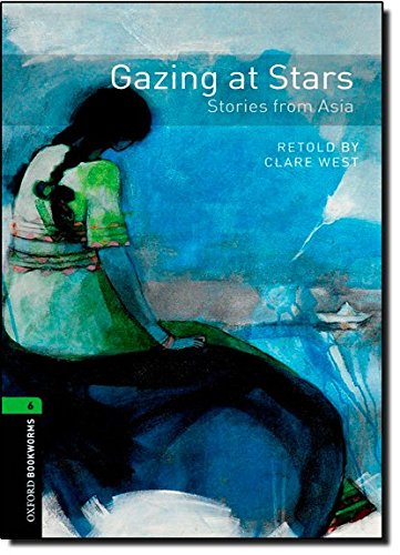 Gazing at Stars: Stories from Asia (Oxford Bookworms Library: Stage 6)の詳細を見る