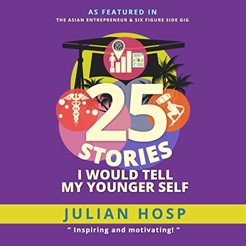 25 Stories I Would Tell My Younger Self audiobook cover art
