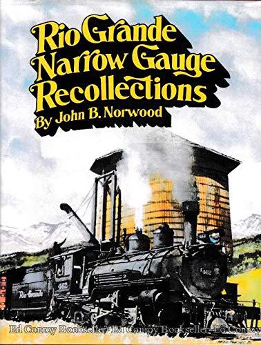 Rio Grande Narrow Gauge Recollections
