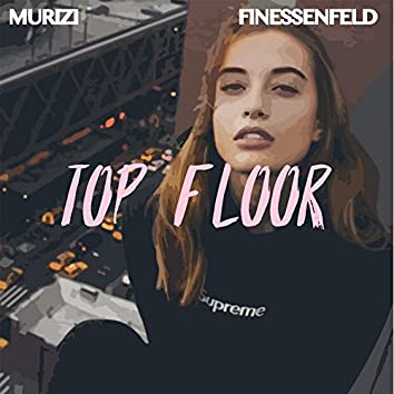 Top Floor (feat. Murizi)