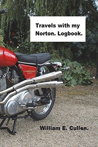 Travels with my Norton Log book: Where did I go to? [Lingua Inglese]