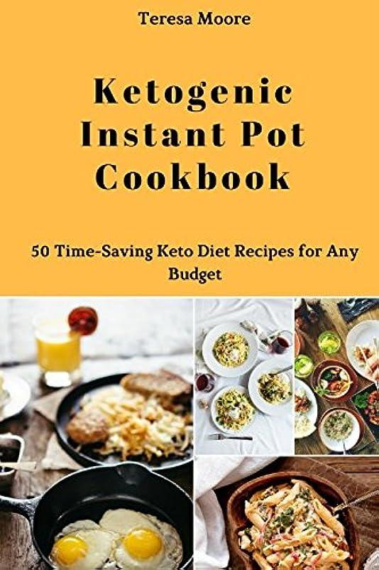 取り消す食器棚フクロウKetogenic Instant Pot Cookbook: 50 Time-Saving Keto Diet Recipes for Any Budget (Quick and Easy Natural Food)