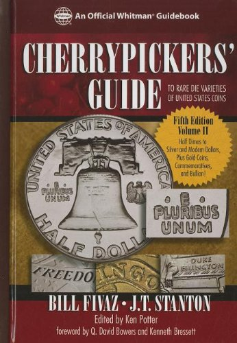 Cherrypickers' Guide to Rare Die Varieties of United States Coins, Volume 2: Half Dimes Throug Gold, Commemoratives, and Bullion Coinage