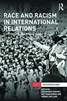 Race and Racism in International Relations: Confronting the Global Colour Line (Interventions)