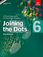 Joining the Dots, Book 6 (Piano): A Fresh Approach to Piano Sight-Reading (Joining the dots (ABRSM))