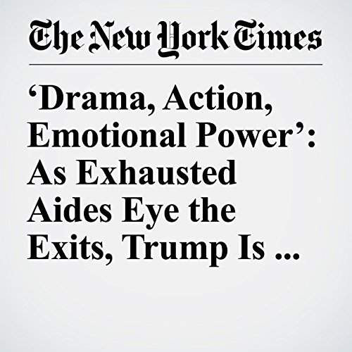 'Drama, Action, Emotional Power': As Exhausted Aides Eye the Exits, Trump Is Re-energized copertina