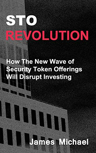 STO Revolution: How The New Wave of Security Token Offerings Will Disrupt Investing