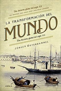 La transformación del mundo: Una historia global del siglo XIX (Serie Mayor) de [Jürgen Osterhammel, Gonzalo García]