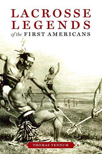 Compare Textbook Prices for Lacrosse Legends of the First Americans  ISBN 9780801886294 by Vennum, Thomas