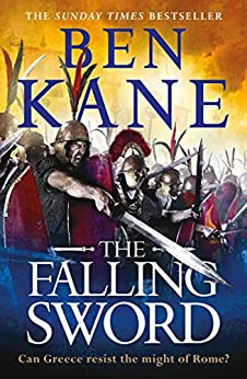 The Falling Sword: Clash of Empires Book 2 by [Ben Kane]