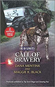 Call of Bravery (K-9 Unit) by [Dana Mentink, Maggie K. Black]